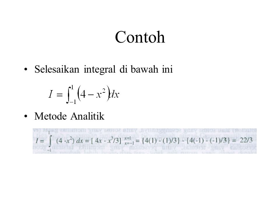 Contoh Selesaikan integral di bawah ini Metode Analitik