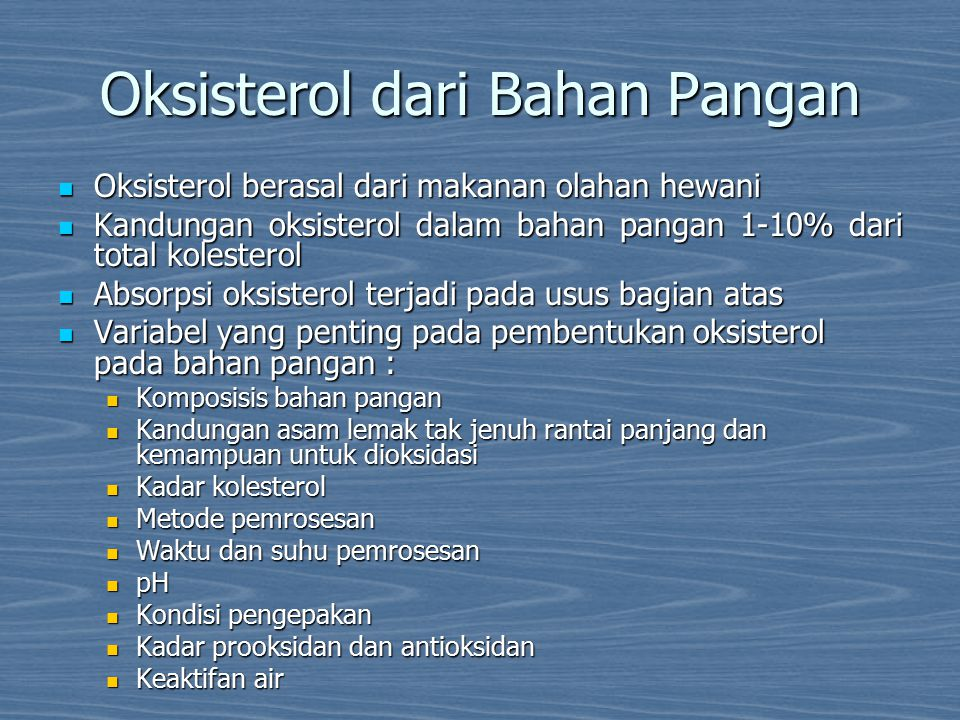 Oksisterol dari Bahan Pangan Oksisterol berasal dari makanan olahan hewani Oksisterol berasal dari makanan olahan hewani Kandungan oksisterol dalam ba