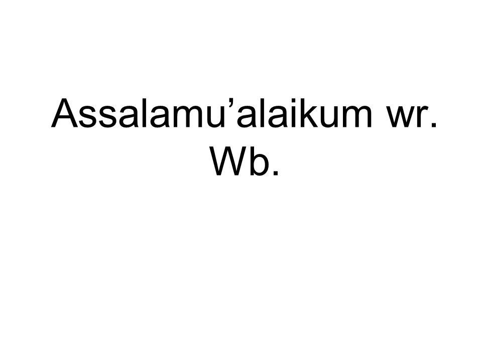 Assalamu'alaikum wr. Wb.