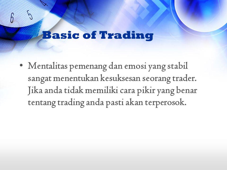 Mentalitas pemenang dan emosi yang stabil sangat menentukan kesuksesan seorang trader. Jika anda tidak memiliki cara pikir yang benar tentang trading