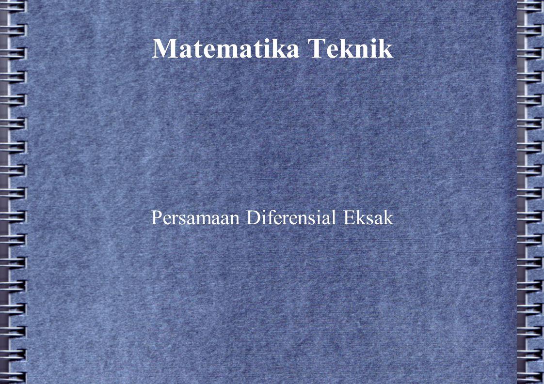 Matematika Teknik Persamaan Diferensial Eksak