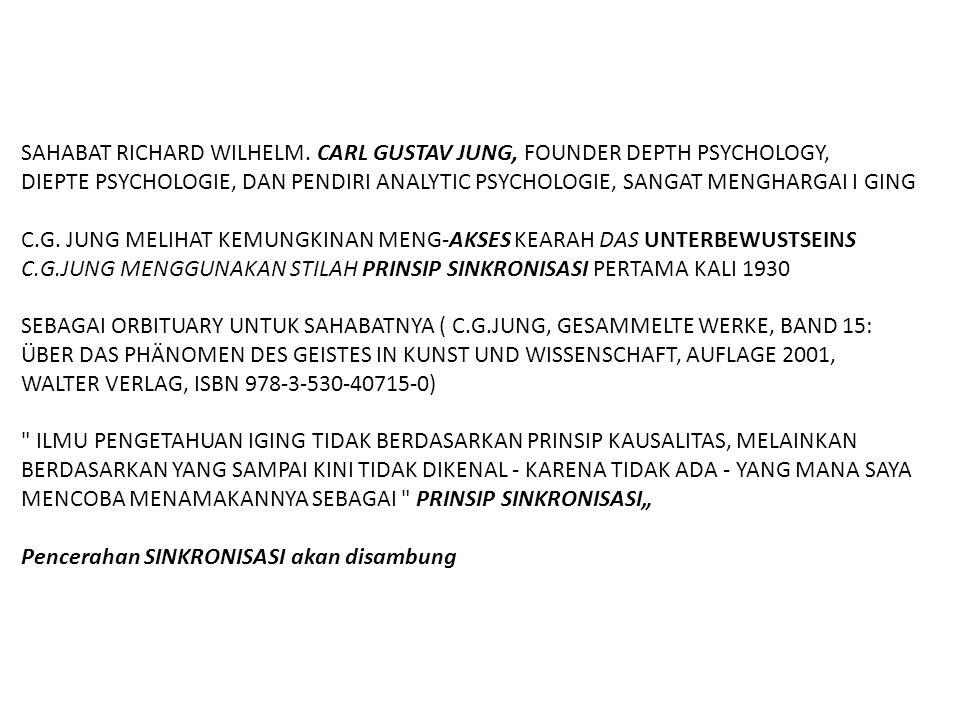SAHABAT RICHARD WILHELM. CARL GUSTAV JUNG, FOUNDER DEPTH PSYCHOLOGY, DIEPTE PSYCHOLOGIE, DAN PENDIRI ANALYTIC PSYCHOLOGIE, SANGAT MENGHARGAI I GING C.