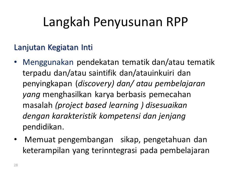 Langkah Penyusunan RPP Lanjutan Kegiatan Inti Menggunakan pendekatan tematik dan/atau tematik terpadu dan/atau saintifik dan/atauinkuiri dan penyingka