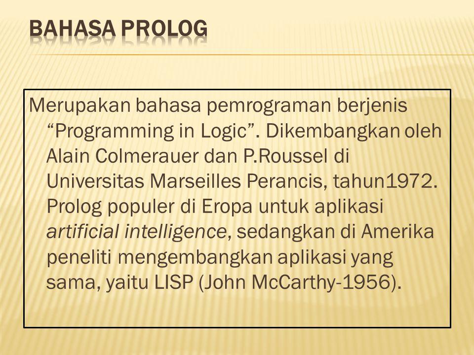 """Merupakan bahasa pemrograman berjenis """"Programming in Logic"""". Dikembangkan oleh Alain Colmerauer dan P.Roussel di Universitas Marseilles Perancis, tah"""