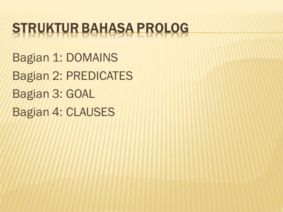 Bagian 1: DOMAINS Bagian 2: PREDICATES Bagian 3: GOAL Bagian 4: CLAUSES