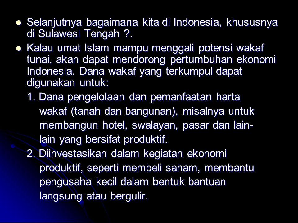Selanjutnya bagaimana kita di Indonesia, khususnya di Sulawesi Tengah ?.