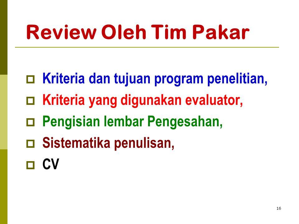 Review Oleh Tim Pakar  Kriteria dan tujuan program penelitian,  Kriteria yang digunakan evaluator,  Pengisian lembar Pengesahan,  Sistematika penu