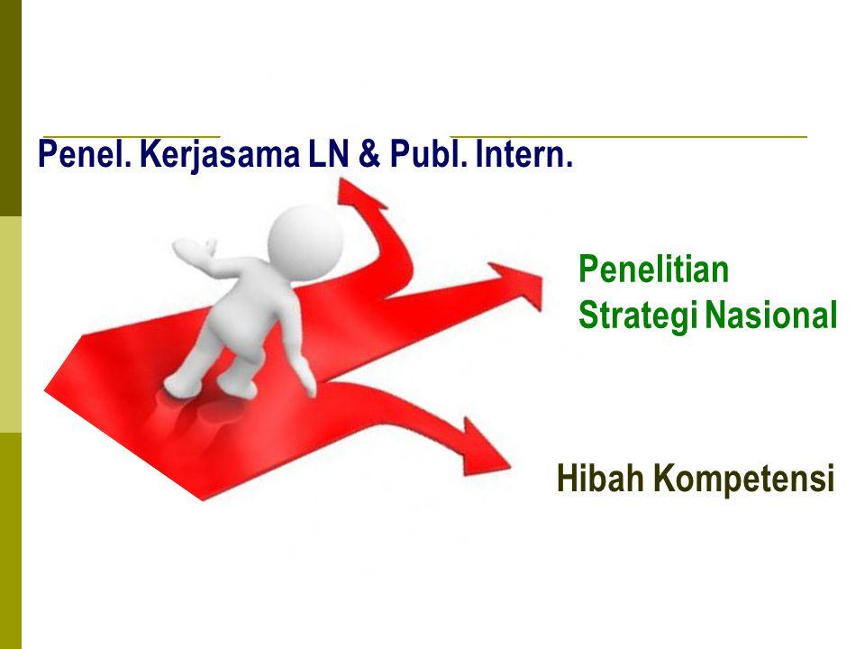 Penel. Kerjasama LN & Publ. Intern. Penelitian Strategi Nasional Hibah Kompetensi