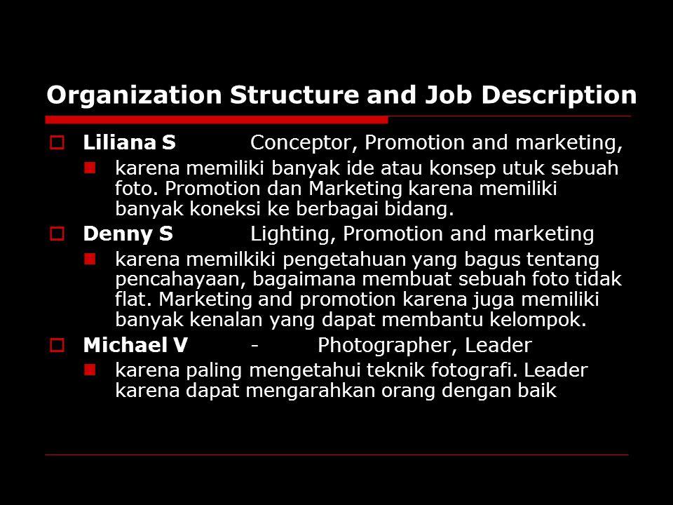 Organization Structure and Job Description  Liliana SConceptor, Promotion and marketing, karena memiliki banyak ide atau konsep utuk sebuah foto.