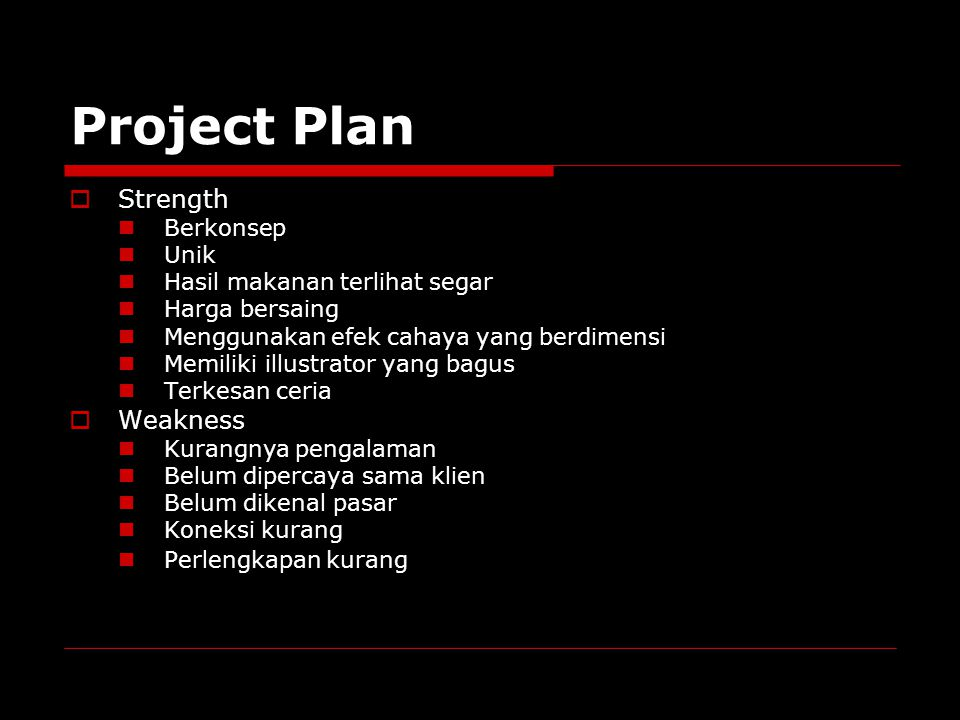 Project Plan  Oportunities Usaha makanan sekarang ini sedang berkembang pesat di Surabaya Barat.
