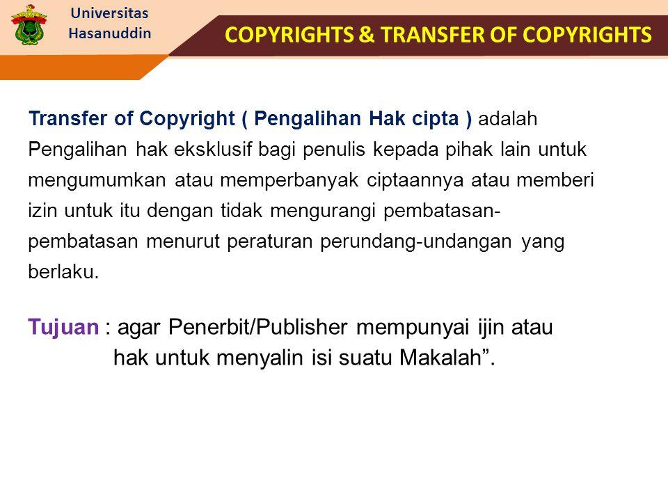 Universitas Hasanuddin Transfer of Copyright ( Pengalihan Hak cipta ) adalah Pengalihan hak eksklusif bagi penulis kepada pihak lain untuk mengumumkan