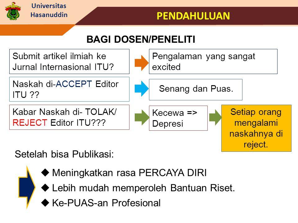 Universitas Hasanuddin PENDAHULUAN LLebih mudah memperoleh Bantuan Riset. Submit artikel ilmiah ke Jurnal Internasional ITU? Pengalaman yang sangat