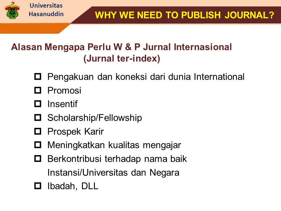 Universitas Hasanuddin  Pengakuan dan koneksi dari dunia International  Promosi  Insentif  Scholarship/Fellowship  Prospek Karir  Meningkatkan k