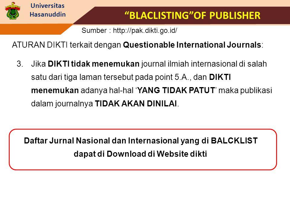 Universitas Hasanuddin ATURAN DIKTI terkait dengan Questionable International Journals: 3.Jika DIKTI tidak menemukan journal ilmiah internasional di s