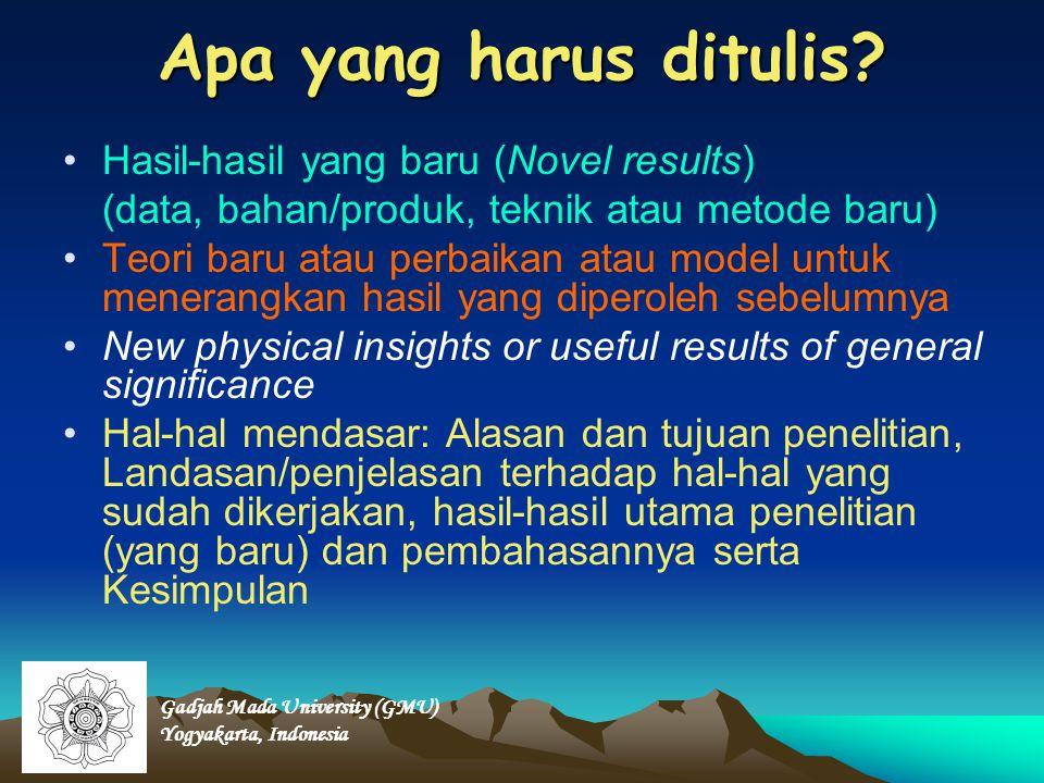 Apa yang harus ditulis? Hasil-hasil yang baru (Novel results) (data, bahan/produk, teknik atau metode baru) Teori baru atau perbaikan atau model untuk