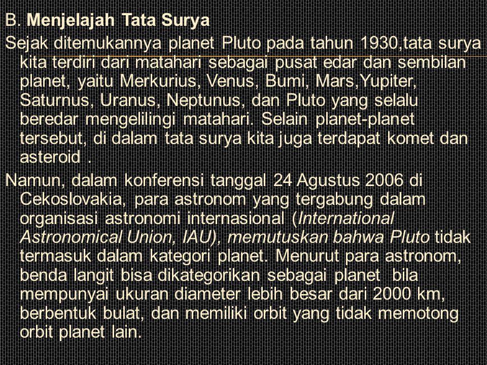 Berdasarkan teori Nebula, tatasurya pada mulannya merupakan awan gas yang berputar smbil melepaskan cincin-cincin gas yang kemudian membentuk planet2