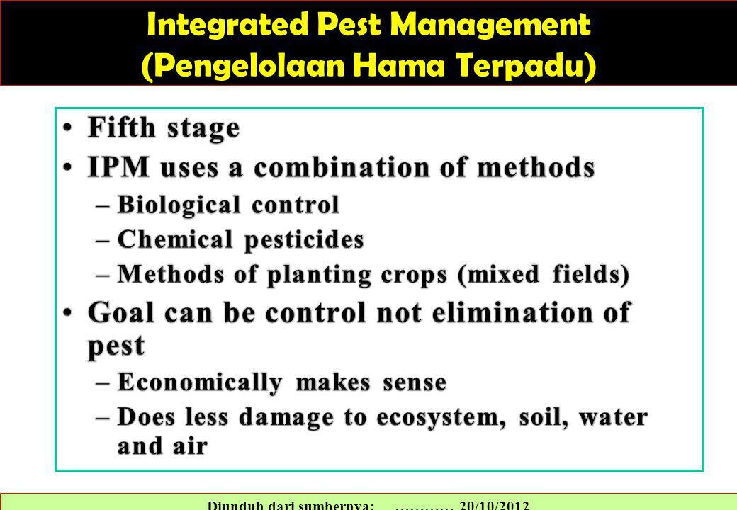 Integrated Pest Management (Pengelolaan Hama Terpadu) Diunduh dari sumbernya: ………… 20/10/2012