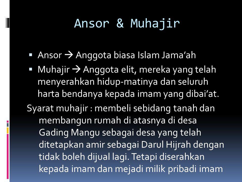 Ansor & Muhajir  Ansor  Anggota biasa Islam Jama'ah  Muhajir  Anggota elit, mereka yang telah menyerahkan hidup-matinya dan seluruh harta bendanya kepada imam yang dibai'at.