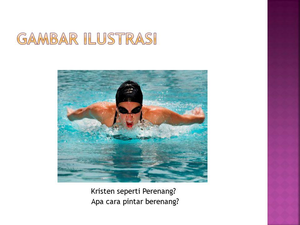 Apa cara pintar berenang? Kristen seperti Perenang?