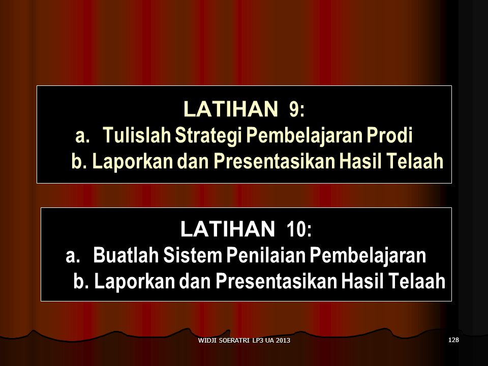 128 LATIHAN 9: a.a.Tulislah Strategi Pembelajaran Prodi b.