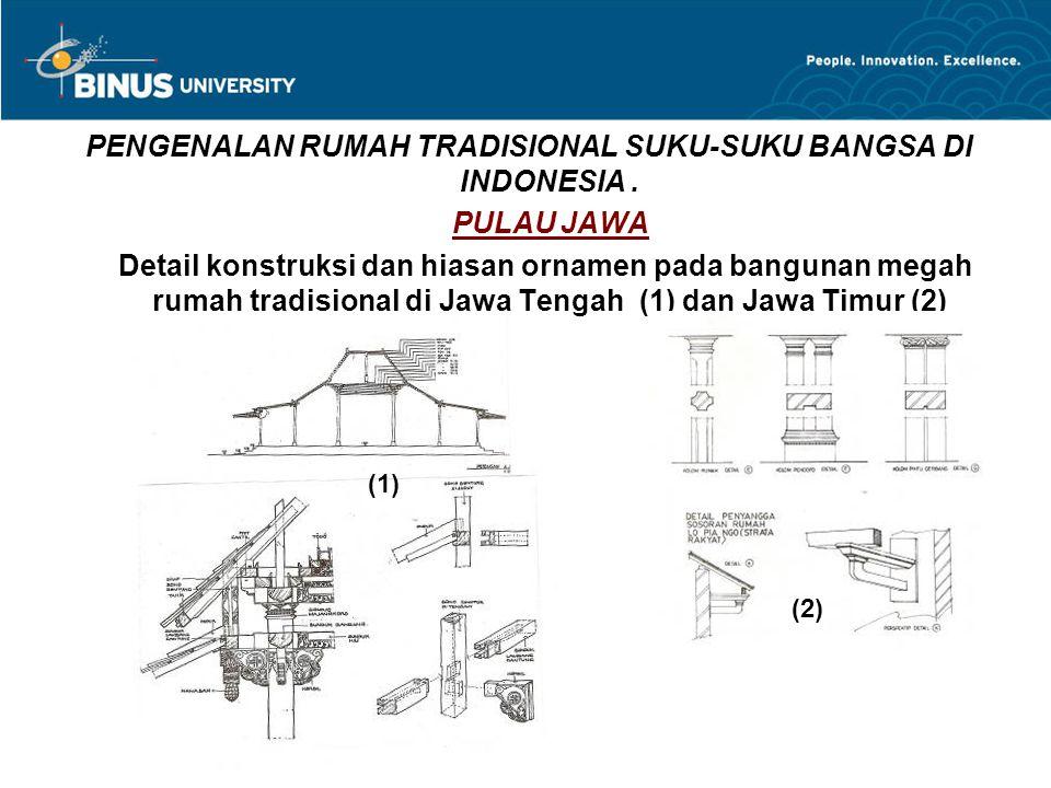 PENGENALAN RUMAH TRADISIONAL SUKU-SUKU BANGSA DI INDONESIA. PULAU JAWA Detail konstruksi dan hiasan ornamen pada bangunan megah rumah tradisional di J