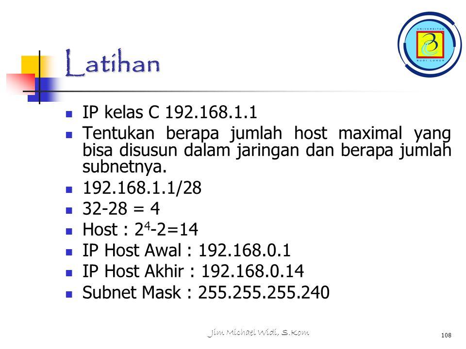 Latihan IP kelas C 192.168.1.1 Tentukan berapa jumlah host maximal yang bisa disusun dalam jaringan dan berapa jumlah subnetnya.