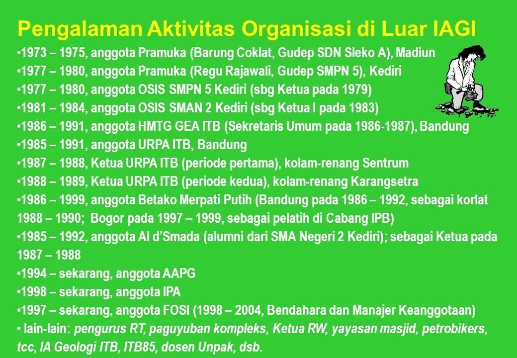 Pengalaman Aktivitas Organisasi di Luar IAGI 1973 – 1975, anggota Pramuka (Barung Coklat, Gudep SDN Sleko A), Madiun 1977 – 1980, anggota Pramuka (Reg