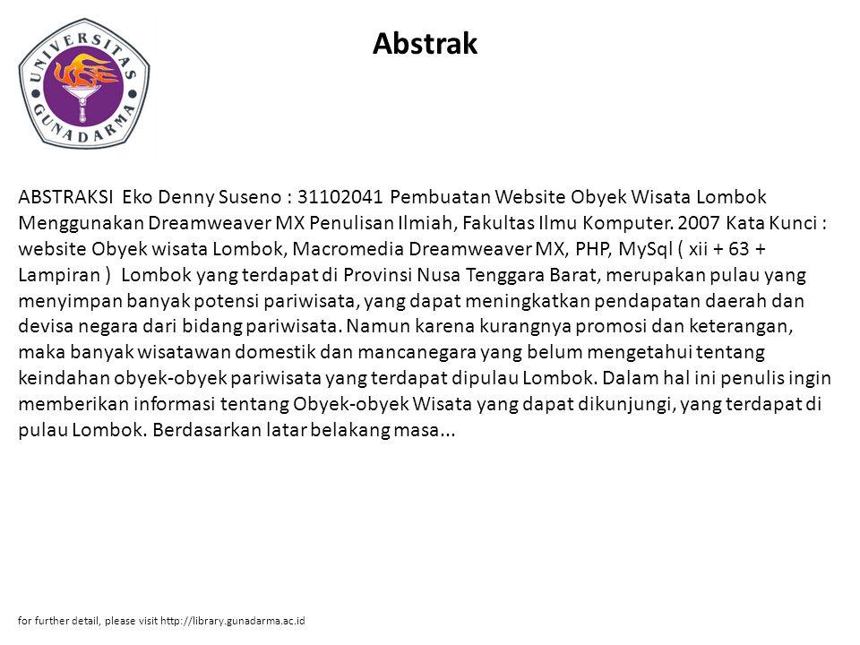 Abstrak ABSTRAKSI Eko Denny Suseno : 31102041 Pembuatan Website Obyek Wisata Lombok Menggunakan Dreamweaver MX Penulisan Ilmiah, Fakultas Ilmu Kompute