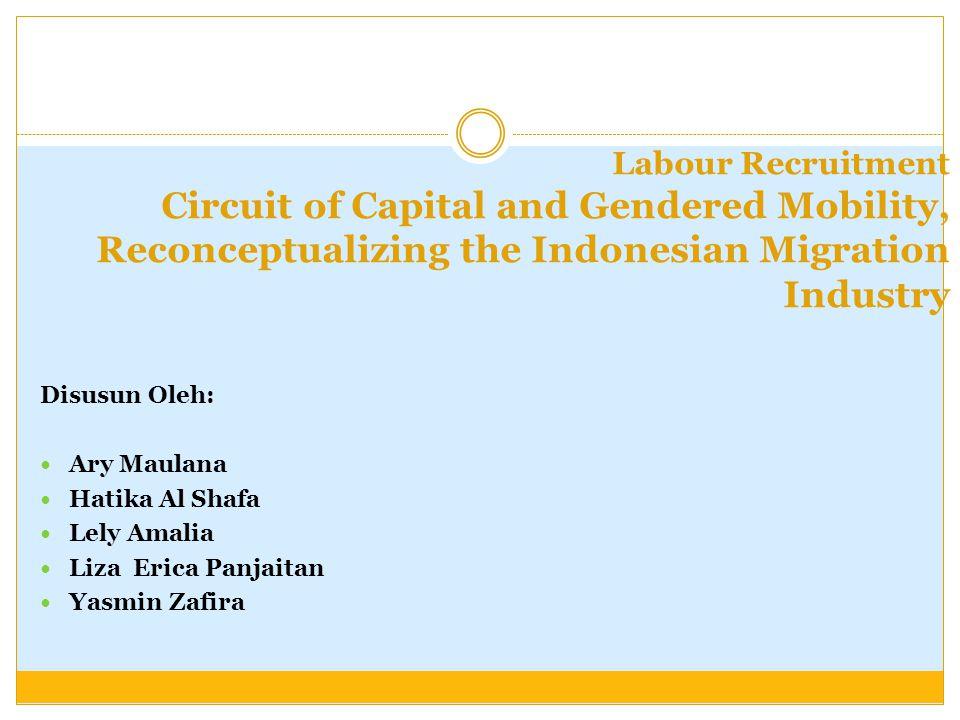 Recruitment and Economic Debt (2) Persyaratan:  Surat izin orang tua atau suami  Kemampuan baca tulis  Pendidikan (ada yang syaratnya SMP atau SMA)  Rekam hasil pemeriksaa medis  Modal awal (pada laki-laki biasanya lebih banyak) Gaji yang lebih tinggi membuat lebih banyak orang yang tertarik menjadi pekerja migran