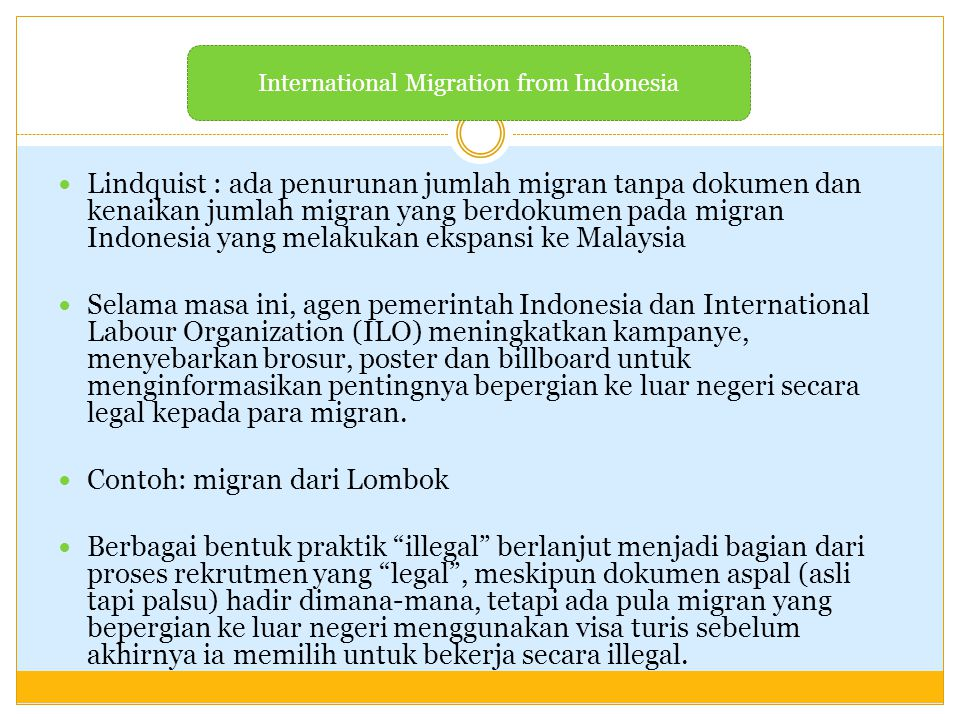 Lindquist : ada penurunan jumlah migran tanpa dokumen dan kenaikan jumlah migran yang berdokumen pada migran Indonesia yang melakukan ekspansi ke Mala