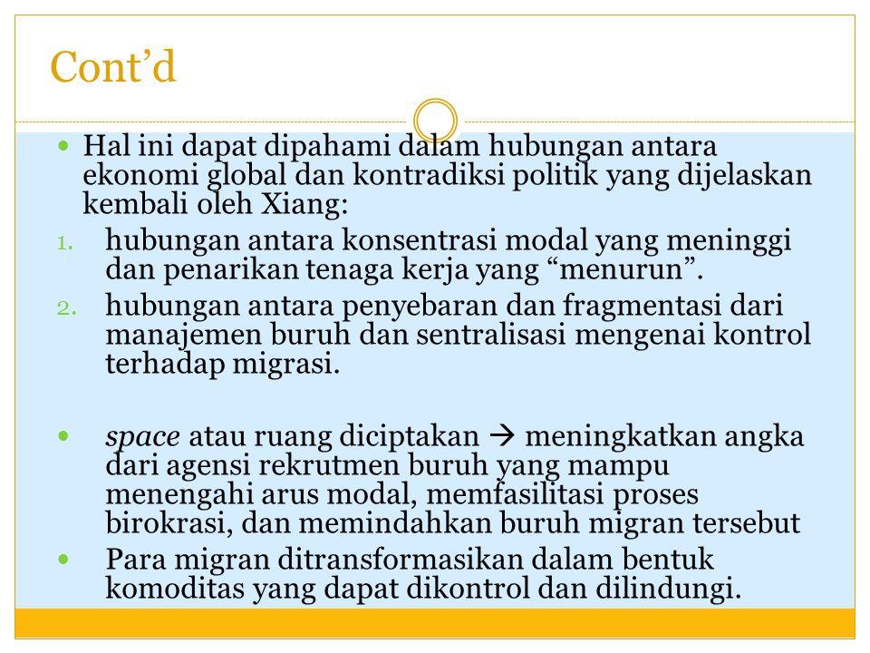 Penulis tertarik untuk: menginvestigasi space atau ruang kecil secara etnografis, khususnya mengenai proses perekrutan buruh dan formalisasi industri migran pasca krisis di Indonesia.