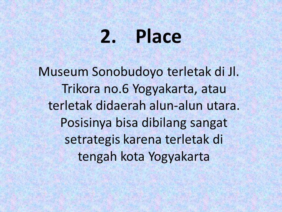 2.Place Museum Sonobudoyo terletak di Jl.