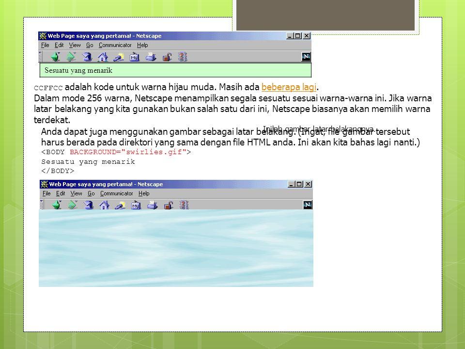 Agar gambar tadi bisa tampil, browser harus dapat menemukannya.