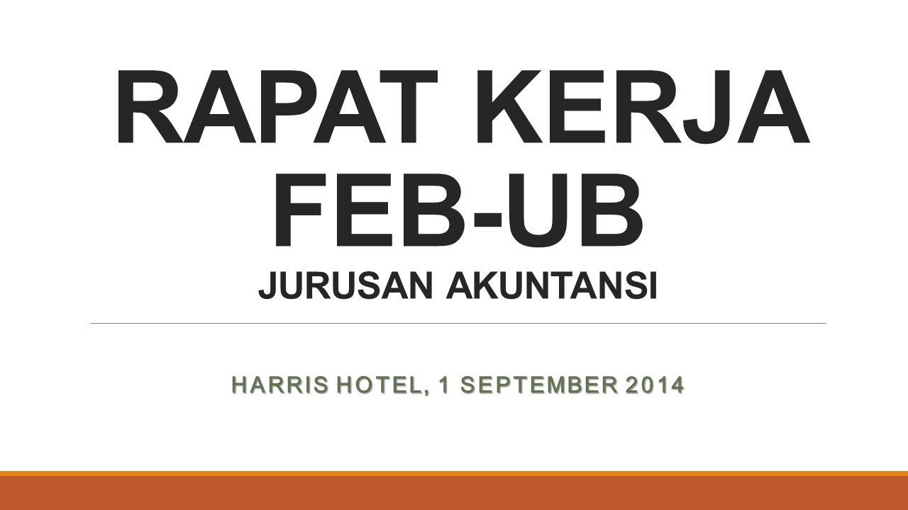 RAPAT KERJA FEB-UB JURUSAN AKUNTANSI HARRIS HOTEL, 1 SEPTEMBER 2014