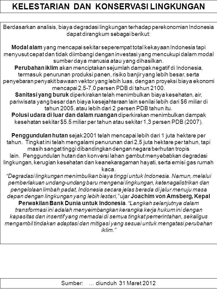 KELESTARIAN DAN KONSERVASI LINGKUNGAN Berdasarkan analisis, biaya degradasi lingkungan terhadap perekonomian Indonesia dapat dirangkum sebagai berikut