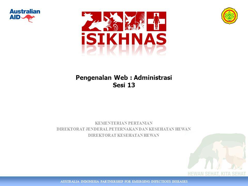 AUSTRALIA INDONESIA PARTNERSHIP FOR EMERGING INFECTIOUS DISEASES Alamat Web Alamat Web iSIKHNAS :  www.isikhnas.com www.isikhnas.com Ini adalah sistem utama isikhnas.