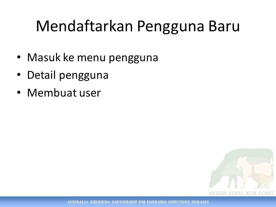 AUSTRALIA INDONESIA PARTNERSHIP FOR EMERGING INFECTIOUS DISEASES Detail Pengguna 11 22