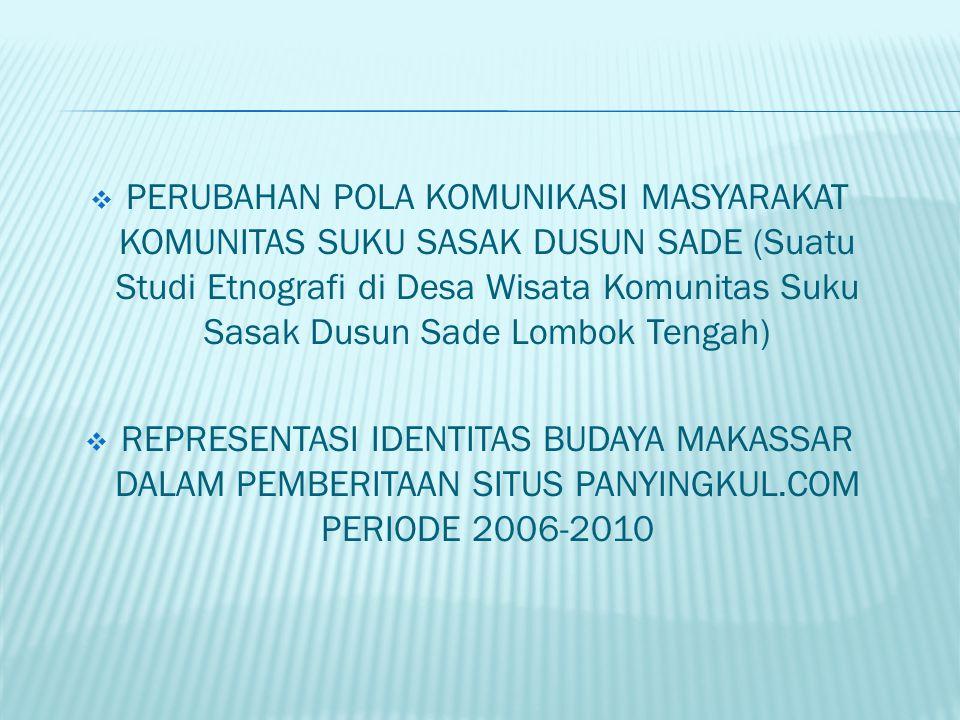  PERUBAHAN POLA KOMUNIKASI MASYARAKAT KOMUNITAS SUKU SASAK DUSUN SADE (Suatu Studi Etnografi di Desa Wisata Komunitas Suku Sasak Dusun Sade Lombok Te