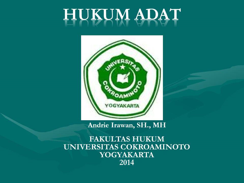 Andrie Irawan, SH., MH FAKULTAS HUKUM UNIVERSITAS COKROAMINOTO YOGYAKARTA 2014