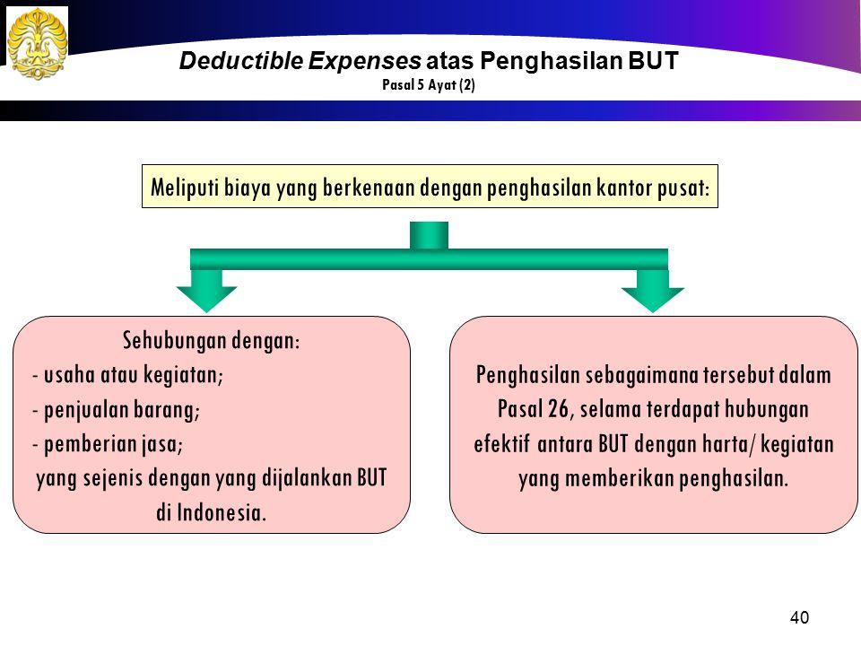 40 Meliputi biaya yang berkenaan dengan penghasilan kantor pusat: Sehubungan dengan: - usaha atau kegiatan; - penjualan barang; - pemberian jasa; yang