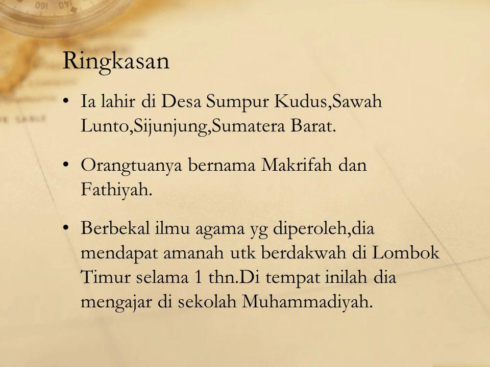 Ringkasan Ia lahir di Desa Sumpur Kudus,Sawah Lunto,Sijunjung,Sumatera Barat.