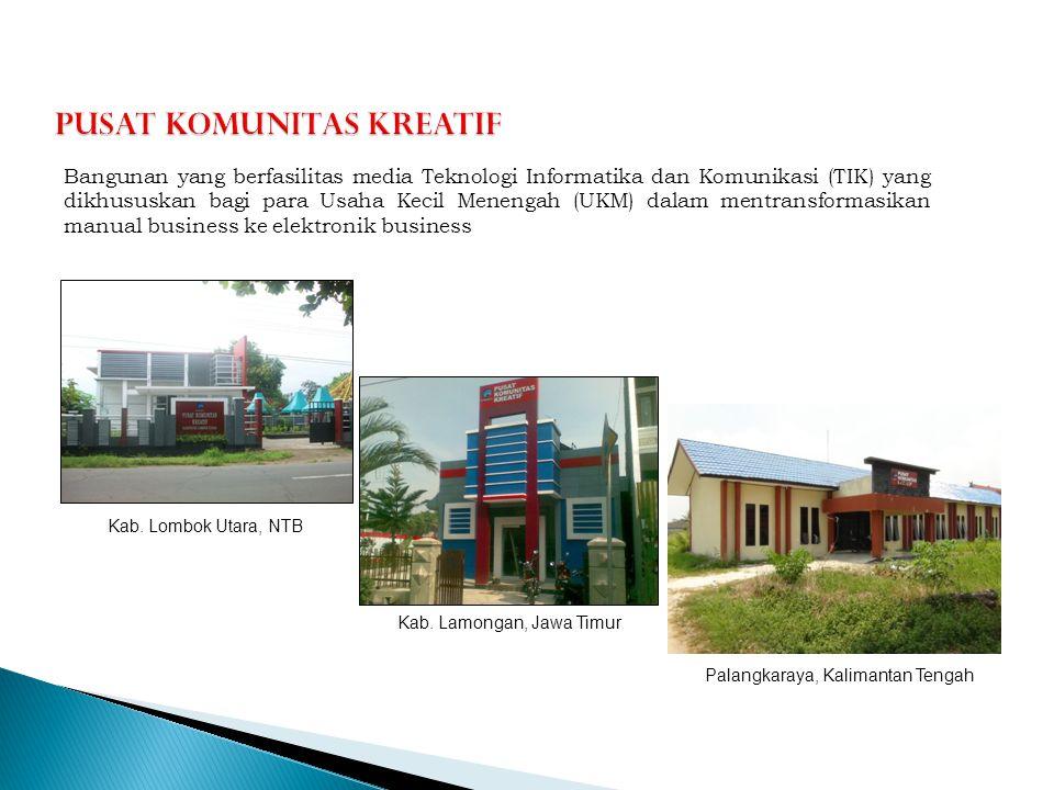Bangunan yang berfasilitas media Teknologi Informatika dan Komunikasi (TIK) yang dikhususkan bagi para Usaha Kecil Menengah (UKM) dalam mentransformas