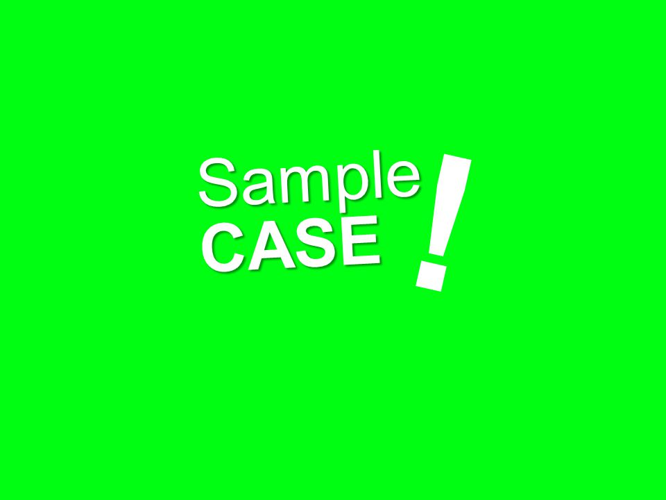 Sample CASE !