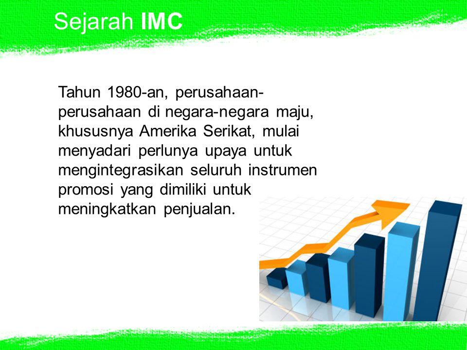 Sejarah IMC Tahun 1980-an, perusahaan- perusahaan di negara-negara maju, khususnya Amerika Serikat, mulai menyadari perlunya upaya untuk mengintegrasi