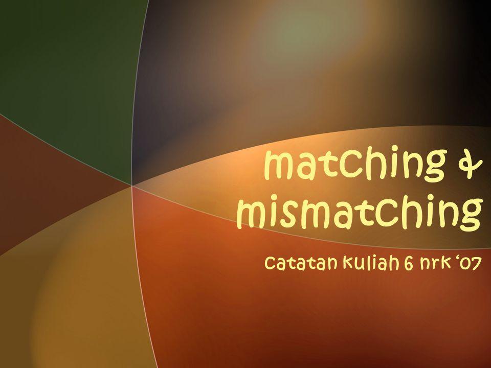 matching & mismatching catatan kuliah 6 nrk '07