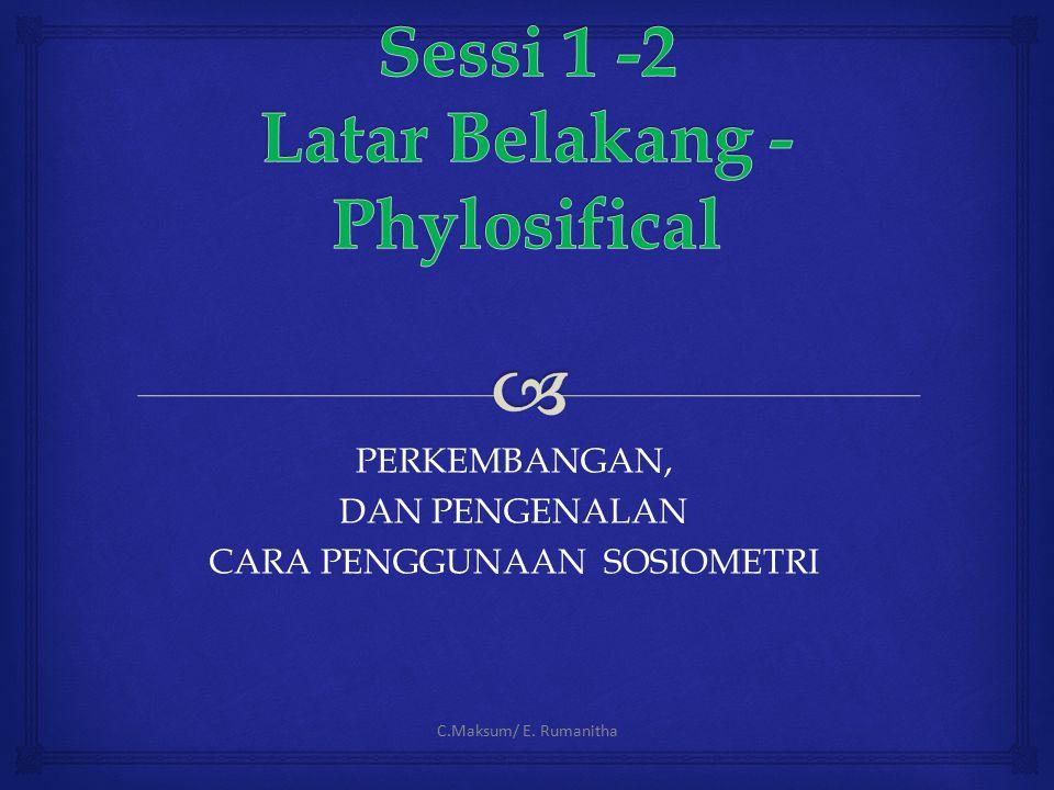 E.RUMANITHA Sumber: Chris Hoffman, 2001. Introduction to Sociometry Monir Rostampoor – Vajari.