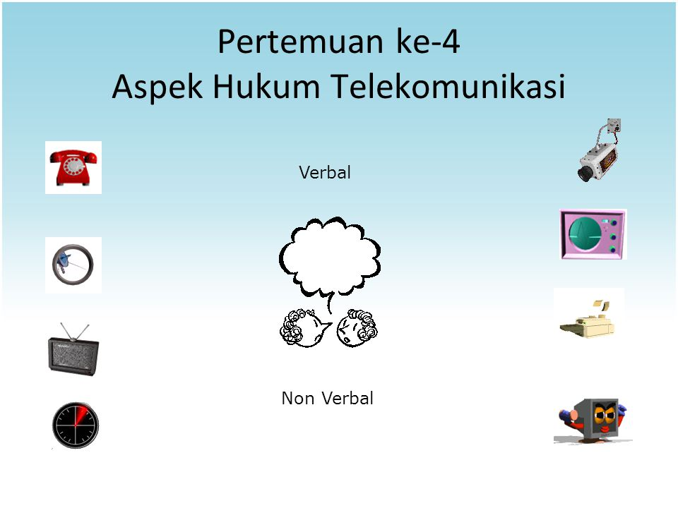 Pertemuan ke-4 Aspek Hukum Telekomunikasi Verbal Non Verbal