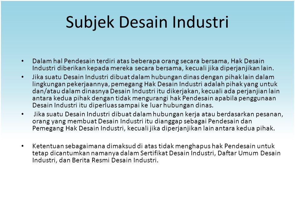 Subjek Desain Industri Dalam hal Pendesain terdiri atas beberapa orang secara bersama, Hak Desain Industri diberikan kepada mereka secara bersama, kec
