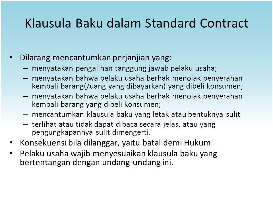 Klausula Baku dalam Standard Contract Dilarang mencantumkan perjanjian yang: – menyatakan pengalihan tanggung jawab pelaku usaha; – menyatakan bahwa p
