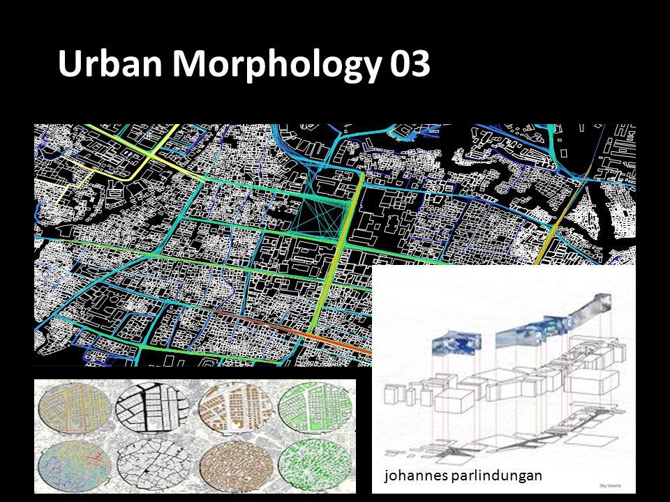 johannes parlindungan Urban Morphology 03